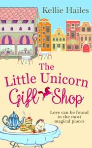 The Little Unicorn Gift Shop (ebok) av Kellie