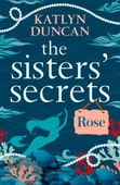 The Sisters' Secrets: Rose
