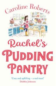 Rachel's Pudding Pantry (ebok) av Caroline Ro