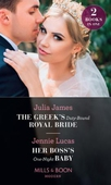 The Greek's Duty-Bound Royal Bride / Her Boss's One-Night Baby