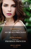 Penniless And Secretly Pregnant / Stealing The Promised Princess