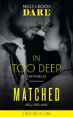 In Too Deep / Matched