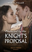 Protected By The Knight's Proposal