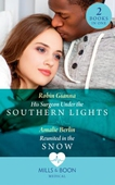 His Surgeon Under The Southern Lights / Reunited In The Snow