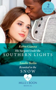 His Surgeon Under The Southern Lights / Reuni