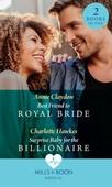 Best Friend To Royal Bride / Surprise Baby For The Billionaire