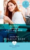 Awakening The Shy Nurse / Saved By Their Miracle Baby