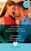 Enticed By Her Island Billionaire / Falling Again For The Single Dad