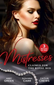 Mistresses: Claimed For The Royal Bed (ebok)