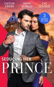 Seducing Her Prince (ebok) av Caitlin Crews,