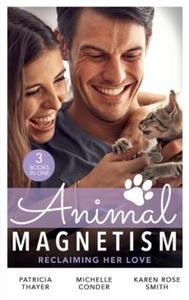 Animal Magnetism: Reclaiming Her Love (ebok)