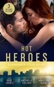 Hot Heroes: Surrender Your Heart