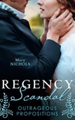 Regency Scandal: Outrageous Propositions