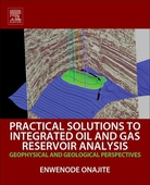 Practical Solutions to Integrated Oil and Gas Reservoir Analysis