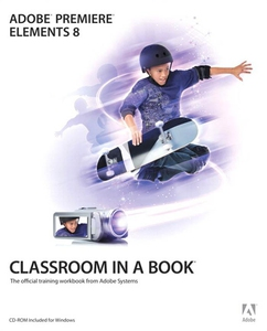 Adobe Premiere Elements 8 Classroom in a Book (