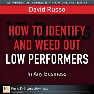 How to Identify and Weed Out Low Performers in