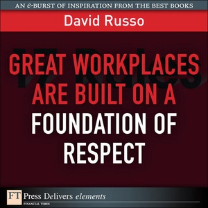 Great Workplaces Are Built on a Foundation of R