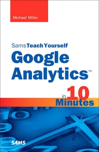 Sams Teach Yourself Google Analytics in 10 Minu