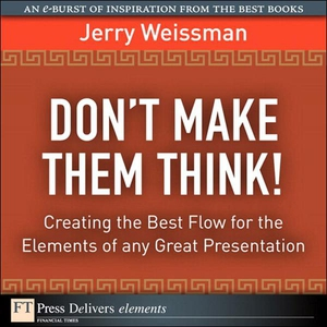 Don't Make Them Think! Creating the Best Flow f