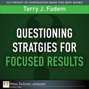 Questioning Stratgies for Focused Results (e-bo