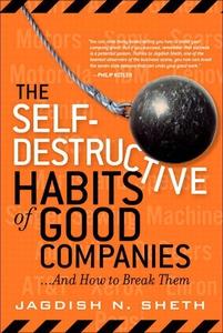 The Self-Destructive Habits of Good Companies (