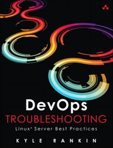 DevOps Troubleshooting (e-bok) av Kyle Rankin