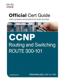 CCNP Routing and Switching ROUTE 300-101 Offici