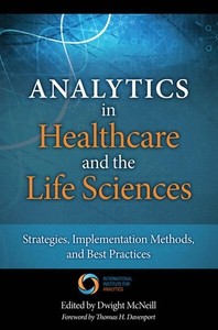 Analytics in Healthcare and the Life Sciences (