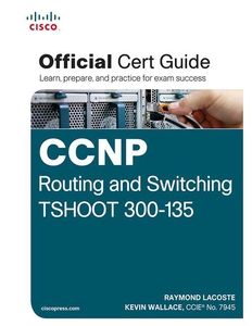 CCNP Routing and Switching TSHOOT 300-135 Offic