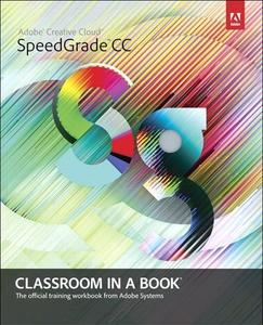 Adobe SpeedGrade CC Classroom in a Book (e-bok)