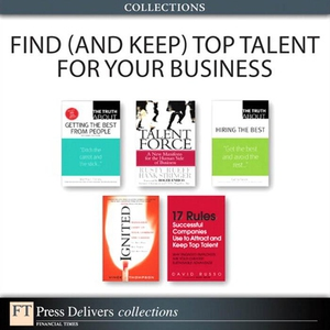 Find (and Keep) Top Talent for Your Business (C