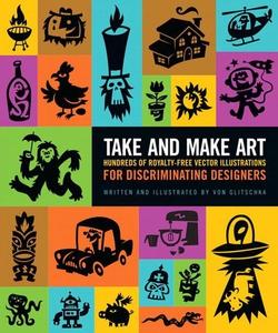 Take and Make Art (e-bok) av Von R. Glitschka,