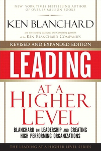 Leading at a Higher Level, Revised and Expanded