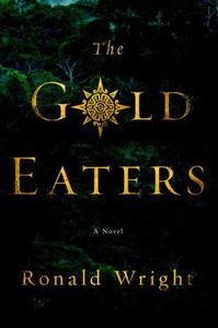 The Gold Eaters (e-bok) av Ronald Wright