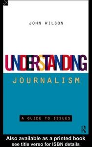 Understanding Journalism (e-bok) av John Wilson