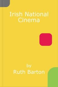 Irish National Cinema (e-bok) av Ruth Barton