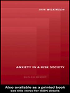 Anxiety in a 'Risk' Society (e-bok) av Iain Wil