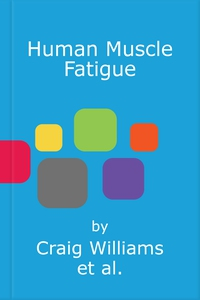 Human Muscle Fatigue (e-bok) av