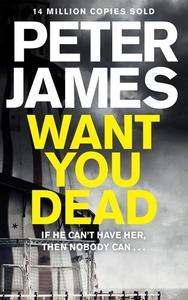 Want You Dead (ebok) av Peter James