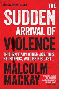 The Sudden Arrival of Violence (e-bok) av Malco