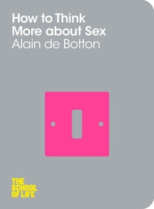 How To Think More About Sex (e-bok) av Alain De