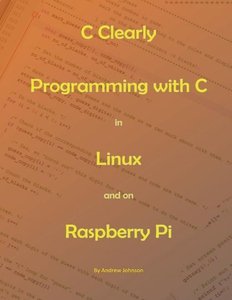 C Clearly - Programming With C In Linux and On