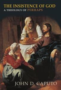 The Insistence of God (e-bok) av John D. Caputo