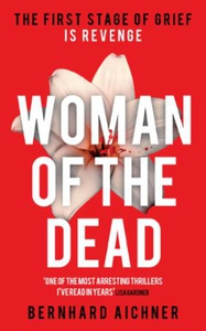 Woman of the Dead (ebok) av Bernhard Aichner