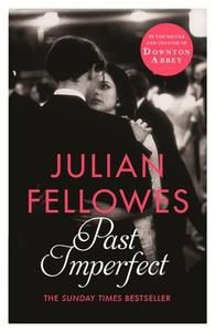 Past Imperfect (ebok) av Julian Fellowes