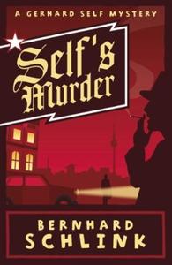 Self's Murder (ebok) av Bernhard Schlink