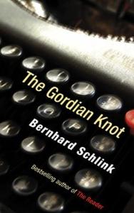 The Gordian Knot (ebok) av Bernhard Schlink