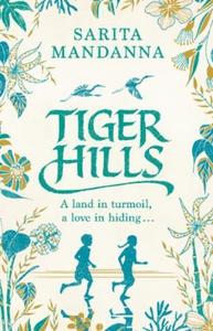 Tiger hills (ebok) av Sarita Mandanna