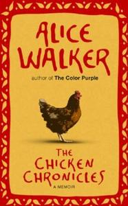 The Chicken Chronicles (ebok) av Alice Walker