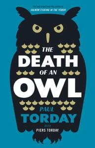 The Death of an Owl (ebok) av Paul Torday, Pi